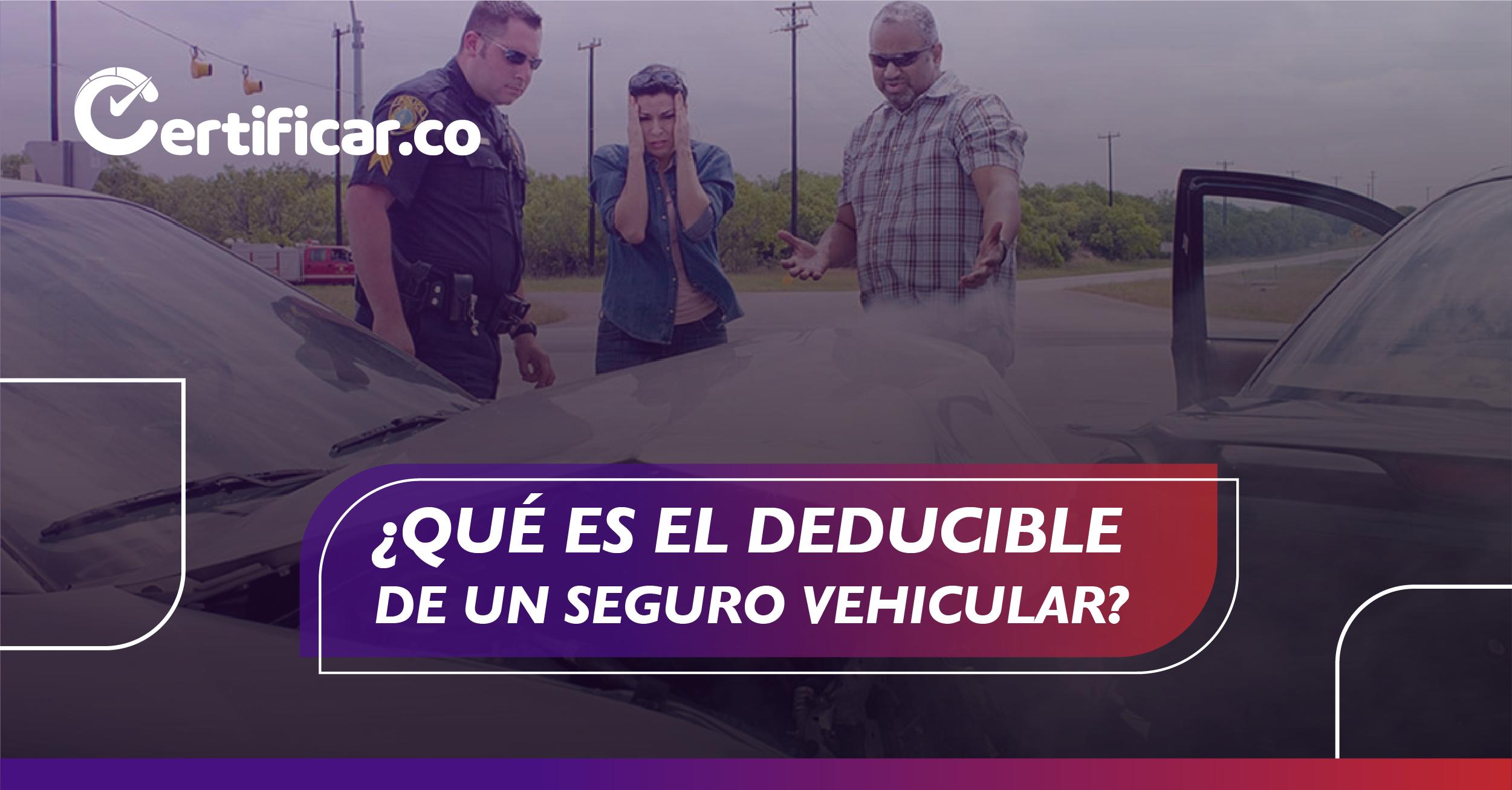Validar vehiculo usado - deducible de un seguro vehicular